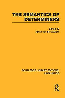 The Sehommetics of Determiners by Van Der Auwera & Johan