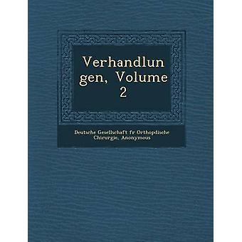 Verhandlungen Volume 2 by Deutsche Gesellschaft F. R. Orthop Dis