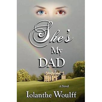 Shes My Dad by Woulff & Iolanthe