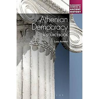 Athenian Democracy A Sourcebook by Asmonti & Luca