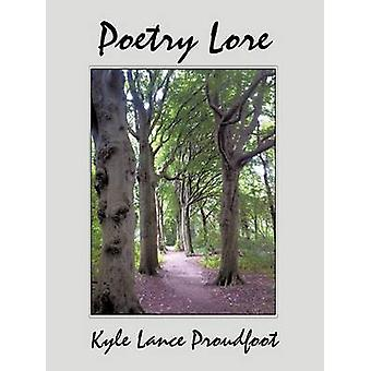 Poetry Lore by Proudfoot & Kyle Lance