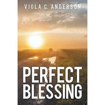 Perfect Blessing by Anderson & Viola C.
