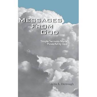 Mensajes de Dios sermones Simple hecho poderosos por Dios por Dorrough y Alda L.