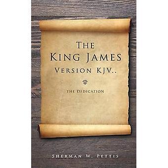 La Version King James version KJV... la dédicace par w. Pettis & Sherman