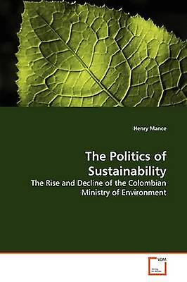 The Politics of Sustainability by Mance & Henry