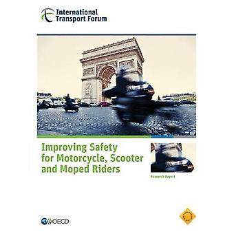 Improving Safety for Motorcycle Scooter and Moped Riders by OECD