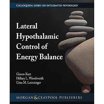 Controllo ipotalamico laterale del bilancio energetico (serie Colloquium sulla fisiologia dei sistemi integrati: dalla molecola alla funzione alla malattia)