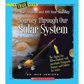 Journey Through Our Solar System by Mae Jemison - Dana Meachen Rau -