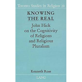 Knowing the Real - John Hick on the Cognitivity of Religions and Relig