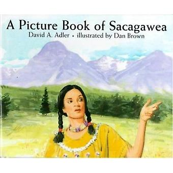 A Picture Book of Sacagawea (Picture Book Biographies) Book