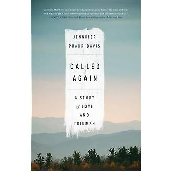 Called Again - A Story of Love and Triumph by Jennifer Pharr Davis - 9
