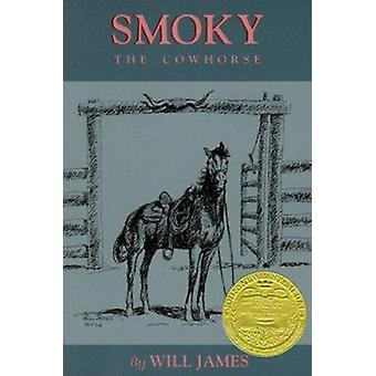 Smoky the Cowhorse by Will James - Will James - Tom J Ulrich - 978087