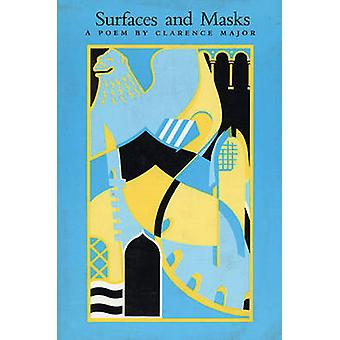 Surfaces and Masks - A Poem by Clarence Major - 9780918273437 Book