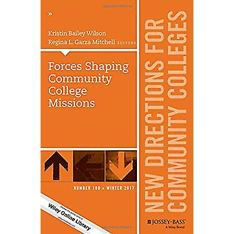 Forces Shaping Community College Missions - CC 180 by CC - 9781119487