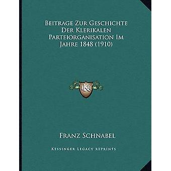 Beitrage Zur Geschichte Der Klerikalen Parteiorganisation Im Jahre 18