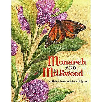 Monarch and Milkweed by Helen Frost - Leonid Gore - 9781416900856 Book