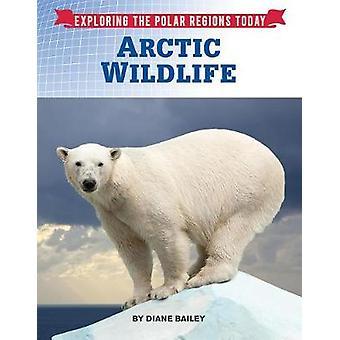 Arctic Wildlife by Diane Bailey - 9781422238677 Book