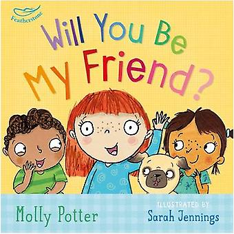 Will You be My Friend? by Molly Potter - 9781472932716 Book