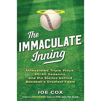 The Immaculate Inning - Unassisted Triple Plays - 40/40 Seasons - and