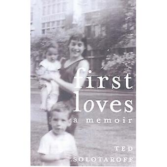 First Loves by Ted Solotaroff - 9781583225820 Book