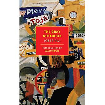The Gray Notebook by Josep Pla - Peter Bush - Valenti Puig - 97815901