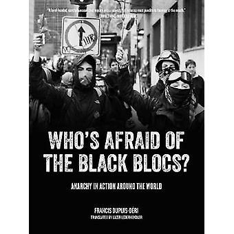 Who's Afraid of the Black Blocs? - Anarchy in Action Around the World