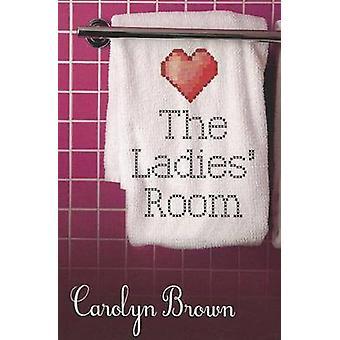 The Ladies' Room by Carolyn Brown - 9781612186429 Book