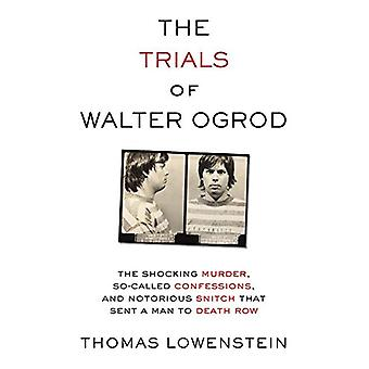 The Trials of Walter Ogrod - The Shocking Murder - So-Called Confessio