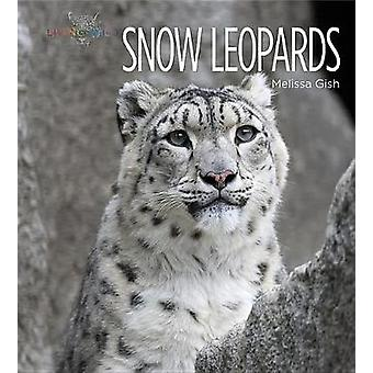 Snow Leopards by Melissa Gish - 9781628323061 Book