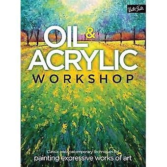Oil & Acrylic Workshop - Classic and Contemporary Techniques for Paint