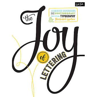 The Joy of Lettering - A Creative Exploration of Contemporary Hand Let