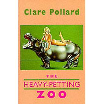 The Heavy Petting Zoo by Clare Pollard - 9781852244811 Book