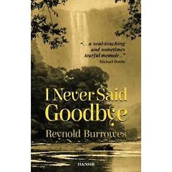 I Never Said Goodbye by Reynold Burrowes - 9781910553404 Book
