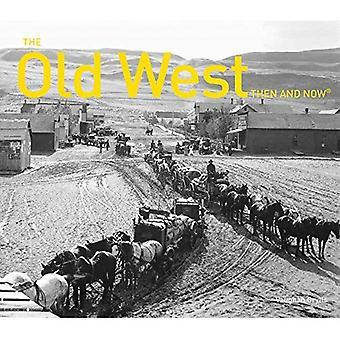 Der alte Westen damals und heute (Damals und Jetzt(r))