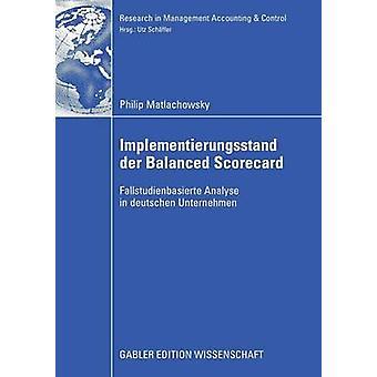 Implementierungsstand Der Balanced Scorecard Fallstudienbasierte Analyse in Deutschen Unternehmen by Matlachkowsky & Philip