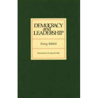 Democracy and Leadership by Irving Babbitt - Russell Kirk - 978091396