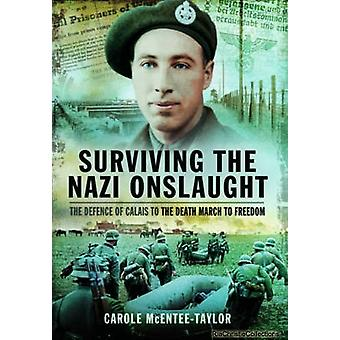 Surviving the Nazi Onslaught by Carole McEnteeTaylor