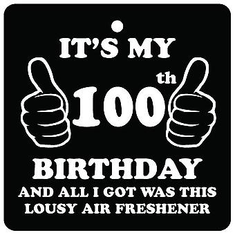 100th Birthday Lousy Car Air Freshener
