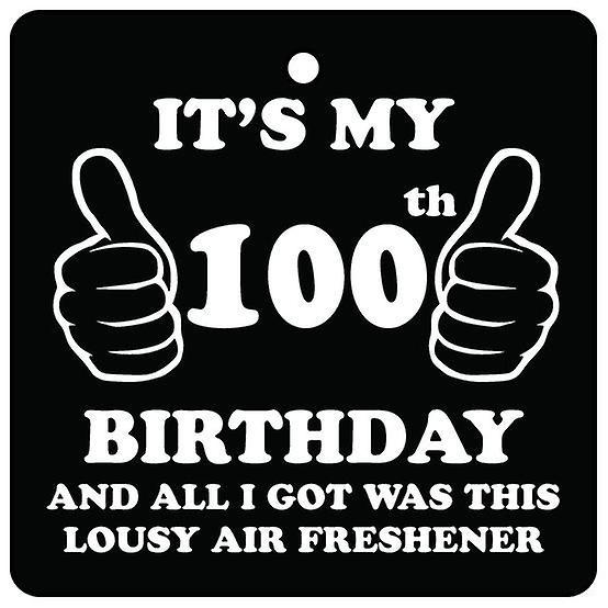100th Birthday Lousy Car Air Freshener