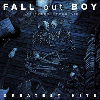Believers Never Die: Greatest Hits by Fall Out Boy