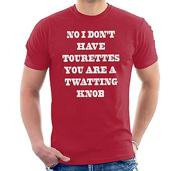 No I Dont Have Tourettes White Men's T-Shirt