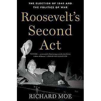 ルーズベルトの第 2 幕 - 1940 年の選挙および戦争の政治