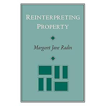 Reinterpreting Property (New edition) by Margaret Jane Radin - 978022
