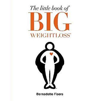 The Little Book of Big Weightloss von Bernadette Fisers - 978059307942