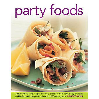 Party Foods - 320 Mouthwatering Recipes for Every Occasion - from Ligh