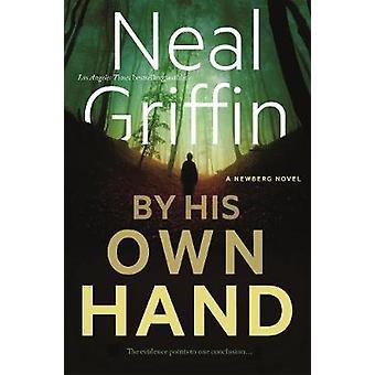 Von seiner eigenen Hand - Newberg Roman von Neal Griffin - 9780765395580 Buch
