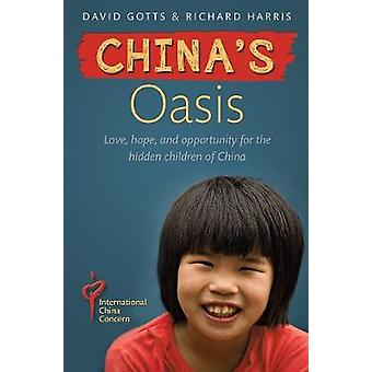 China's Oasis - Love - hope and opportunity in China by Richard Harris