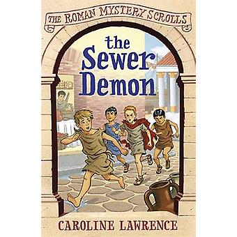 The Sewer Demon by Caroline Lawrence - Helen Forte - 9781444004557 Bo