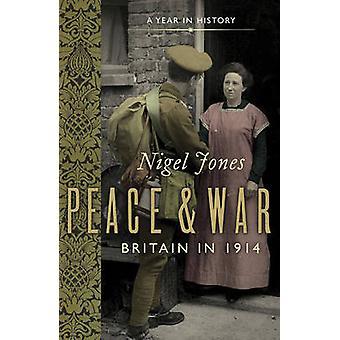 Paix et guerre - Grande-Bretagne en 1914 par Nigel Jones - livre 9781781853351