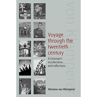 Voyage Through the Twentieth Century - A Historian's Recollections and